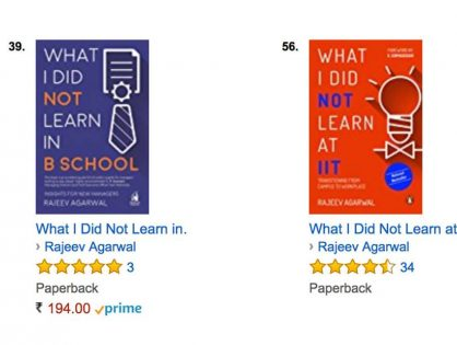 What I Did Not Learn in B-School and What I Did Not Learn at IIT both Ranked in Amazon Bestsellers